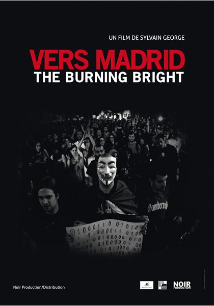Vers Madrid-The burning bright (Un film d'in/actualités) (2012)