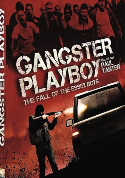 Gangster Playboy : The Fall of the Essex Boys (2012)