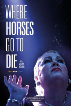 Where Horses Go To Die (2016)